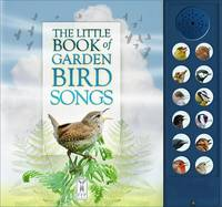 Andrea Pinnington, Caz Buckingham - The Little Book of Garden Bird Songs - 9781908489258 - V9781908489258