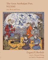 Edmund Herzig - The Great Azerbaijani Poet, Nizami: Life, Work and Times - 9781908531742 - V9781908531742