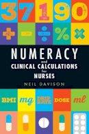 Davison, Neil - Numeracy and Clinical Calculations for Nurses - 9781908625243 - V9781908625243