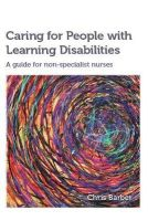 Barber, Chris - Caring for People with Learning Disabilities: A guide for non-specialist nurses - 9781908625281 - V9781908625281