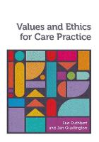 Cuthbert, Sue, Quallington, Jan - Values and Ethics for Care Practice - 9781908625304 - V9781908625304