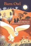 Jim Crumley - Barn Owl (Encounters in the Wild) - 9781908643742 - V9781908643742