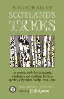 Martynoga, Fi - A Handbook of Scotland's Trees: The Essential Guide for Enthusiasts, Gardeners and Woodland Lovers to Species, Cultivation, Habits, Uses & Lore - 9781908643827 - V9781908643827