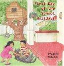 Mahabir, Pralene - First Day of the School Holidays - 9781908645364 - V9781908645364