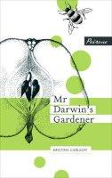Carlson, Kristina - Mr Darwin's Gardener - 9781908670090 - KIN0035241