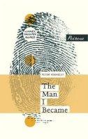 Verhelst, Peter - The Man I Became - 9781908670267 - V9781908670267