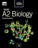 Rowlands, Gareth - WJEC A2 Biology Student Book - 9781908682086 - V9781908682086