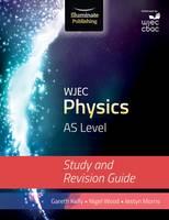 Kelly, Gareth, Morris, Iestyn, Wood, Nigel - WJEC Physics for AS Level - 9781908682604 - V9781908682604