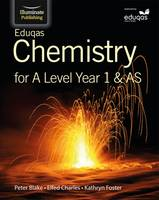 Blake, Peter, Charles, Elfed, Foster, Kathryn - Eduqas Chemistry for A Level Year 1 & AS: Student Book - 9781908682666 - V9781908682666