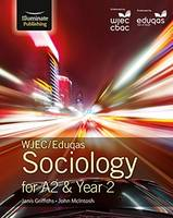 Griffiths, Janis, McIntosh, John - WJEC/Eduqas Sociology for A2 & Year 2: Student Book - 9781908682758 - V9781908682758