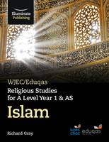 Gray, Richard - WJEC/Eduqas Religious Studies for A Level Year 1 & AS - Islam - 9781908682987 - V9781908682987