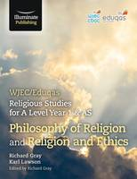 Gray, Richard, Lawson, Karl - WJEC/Eduqas Religious Studies for A Level Year 1 & AS - Philosophy of Religion and Religion and Ethics - 9781908682994 - V9781908682994