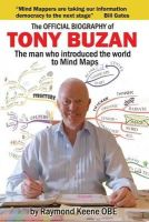 Keene, Raymond - The Official Biography of Tony Buzan: The Man Who Introduced the World to Mind Maps - 9781908691538 - V9781908691538