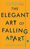 Jones, Jessica - The Elegant Art of Falling Apart - 9781908717245 - KAK0002158