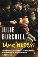 Burchill, Julie - Unchosen: The Memoirs of a Philo-Semite - 9781908717955 - KRA0009962
