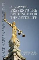 Zammit, Victor, Zammit, Wendy - A Lawyer Presents the Evidence for the Afterlife - 9781908733221 - V9781908733221
