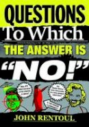 Rentoul, John - Questions to Which the Answer is