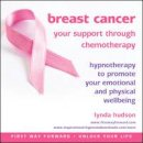 Hudson, Lynda - Breast Cancer: Your Support Through Chemotherapy (Unlock Your Life) - 9781908740212 - V9781908740212