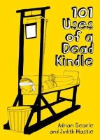 Adrian Searle - 101 Uses of a Dead Kindle - 9781908754073 - 9781908754073