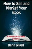 Jewell, Darin - How to Sell and Market Your Book - 9781908775696 - KRA0003812