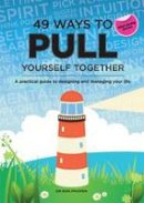 Iphofen, Ron - 49 Ways to Pull Yourself Together: A Practical Guide to Designing and Managing Your Life (Well-Being) - 9781908779397 - V9781908779397