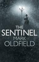 Mark Oldfield - The Sentinel - 9781908800190 - V9781908800190