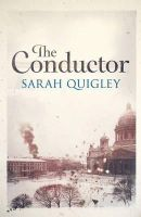 Sarah Quigley - The Conductor - 9781908800428 - 9781908800428