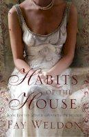 Fay Weldon - Habits of the House - 9781908800435 - 9781908800435
