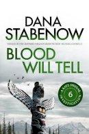 Dana Stabenow - Blood Will Tell (A Kate Shugak Investigation) - 9781908800541 - 9781908800541
