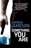 Hanna Jameson - Something You Are (London Underground) - 9781908800633 - 9781908800633