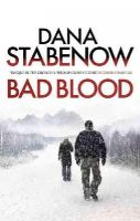 Dana Stabenow - Bad Blood (A Kate Shugak Investigation) - 9781908800817 - 9781908800817