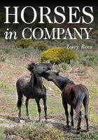 Rees, Lucy - Horses in Company - 9781908809568 - V9781908809568