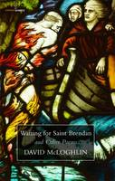 David McLoghlin - Waiting for Saint Brendan and Other Poems - 9781908836052 - KST0011287
