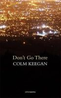 Colm Keegan - Don't Go There - 9781908836069 - V9781908836069