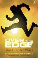 Celeste Auge, Aileen Armstrong, Ed Boyne, Seamus Scanlon - Over the Edge: The First Ten Years: An Anthology of Fiction & Poetry - 9781908836533 - KEX0276891