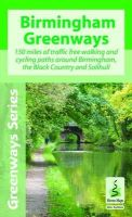 Watson, Roy - Birmingham Greenways Cycle Map: 150 Miles of Traffic Free Walking and Cycling Paths Around Birmingham,the Black Country and Solihull - 9781908851161 - V9781908851161
