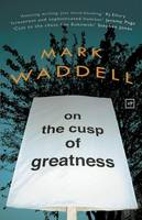 Waddell, Mark - On the Cusp of Greatness - 9781908853646 - V9781908853646