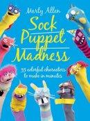 Marty Allen - Sock Puppet Madness - 9781908862679 - V9781908862679