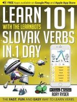 Ryder, Rory - Learn 101 Slovak Verbs in 1 Day with the Learnbots: The Fast, Fun and Easy Way to Learn Verbs - 9781908869302 - V9781908869302