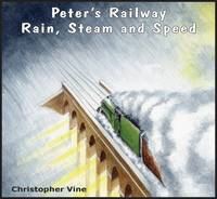 Vine, Christopher G. C. - Peter's Railway Rain, Steam and Speed - 9781908897077 - V9781908897077