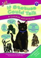 Fenn, Francesca R., Skinner, Marguerite A. - If Statues Could Talk... a London Adventure (Step Outside Guides) - 9781908921048 - V9781908921048