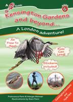 Fenn, Francesca R., Skinner, Marguerite A. - Kensington Gardens and Beyond... (Step Outside Guides) - 9781908921055 - V9781908921055