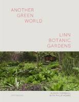 Hoare, Philip, Edwards, Ian - Another Green World: Linn Botanic Gardens: Encounters with a Scottish Arcadia - 9781908970213 - V9781908970213