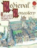 Macdonald, Fiona, Wood, Gerald - A Medieval Monastery (Spectacular Visual Guides) - 9781908973009 - V9781908973009