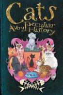 MacDonald, Fiona - Cats: A Very Peculiar History - 9781908973344 - V9781908973344