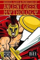 Ford, Michael - Heroes, Gods and Monsters of Ancient Greek Mythology - 9781908973405 - V9781908973405