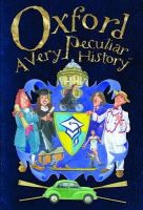 Arscott, David - Oxford, a Very Peculiar History - 9781908973818 - V9781908973818