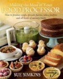Simkins, Sue - Making the Most of Your Food Processor - 9781908974112 - V9781908974112