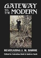 - Gateway to the Modern: Resituating J. M. Barrie (ASLS Occasional Papers) - 9781908980021 - V9781908980021