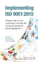 Gillett, Jan, Simpson, Paul, Clarke, Susannah - Implementing ISO 9001:2015: Thrill Your Customers and Transform Your Cost Base with the New Gold Standard for Business Management 2015 - 9781908984500 - V9781908984500